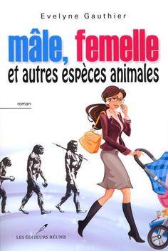 Mâle, femelle et autres espèces animales - Evelyne Gauthier