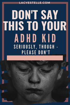 Parenting an ADHD child somedays can feel like squashing Things NOT to say to an ADHD Child, and what to say instead. Adhd Odd, Adhd And Autism, Adhd Quotes, Teen Quotes, Adhd Facts, Adhd Help, Adhd Diet, Adhd Brain, Adhd Strategies