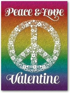 ☮ American Hippie ☮ Peace and Love Valentine ❤