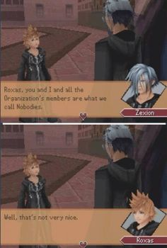 I remember in Kh2 being all confused about why they were saying roxas was a nobody lol | Zexion & Roxas