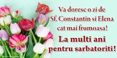 Felicitari de Sfintii Constantin si Elena: 21 Mai - mesajeurarifelicitari.com Sf