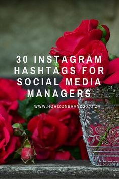 30 Instagram Hashtags for Social Media Managers.