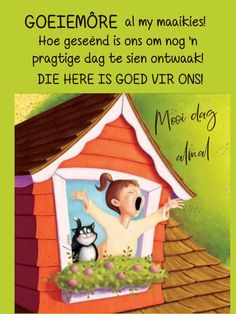 Good Morning Wishes, Good Morning Quotes, Goeie Nag, Goeie More, Afrikaans Quotes, Family Crafts, Preschool Crafts, Family Guy, Messages