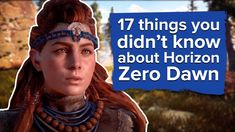 [Horizon: Zero Dawn] [Video] 17 Things You Did Not Know About Horizon: Zero Dawn #Playstation4 #PS4 #Sony #videogames #playstation #gamer #games #gaming