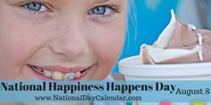 National Happiness Happens Day - August 8