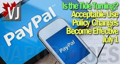 IS THE TIDE TURNING? – PayPal Policy Changes Become Effective July 1