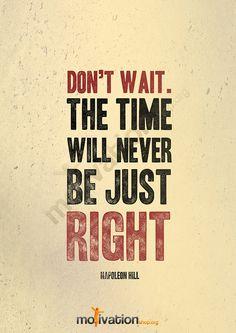 Don't wait Napoleon Hill quote  Motivational by MotivationShop