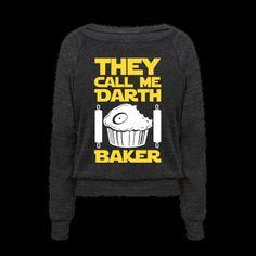 They Call Me Darth Baker | T-Shirts, Tank Tops, Sweatshirts and Hoodies | HUMAN