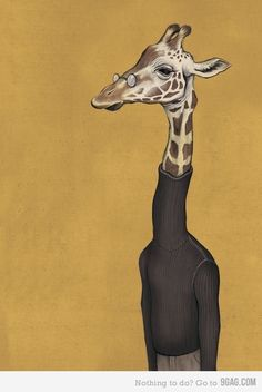 If I was a smart giraffe I would want to be sophisticated like this.
