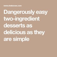 Dangerously easy two-ingredient desserts as delicious as they are simple