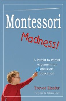 is a parent to parent argument for Montessori education by Trevor Eissler. It is an easy read that provides a good overview of Montessori education. Montessori Quotes, Montessori Books, Montessori Education, Montessori Classroom, Classroom Ideas, Maria Montessori, Classroom Activities, Peace Education, Practical Life