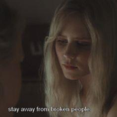 Stay away from broken people- White Oleander