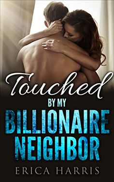 Free: Touched By The Billionaire Neighbor - http://www.justkindlebooks.com/a-statictitle2-163/