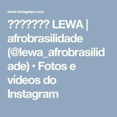 ⠀⠀⠀⠀⠀⠀⠀ LEWA | afrobrasilidade (@lewa_afrobrasilidade) • Fotos e vídeos do Instagram