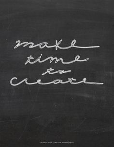 Make Time To Create
