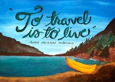"""Amen!! """"To travel is to live"""" -Hans Christian Andersen #Handlettered #travel #quote #wanderlust #adventure #explore #travelquote #landscape #watercolor #rustic #customized"""