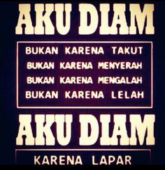 aku diam bukan karena............. Funny Quotes Tumblr, Funny Tumblr Stories, Funny Quotes About Life, Reminder Quotes, Mood Quotes, Trendy Words, Sarcastic Words, Funny Jokes, Hilarious
