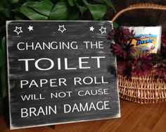 Changing the Toilet Paper Roll will not cause BRAIN Damage! Cute Decor for Every BATHROOM!!!