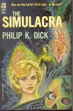 "F-301 PHILIP K. DICK The Simulacra (cover and frontspiece illustration by Ed Emsh; 1964; listed as ""first book publication"") Original cover art by Ed ""Emsh"" Emshwiller for The Simulacra. It was also reproduced on page 160 of Infinite Worlds- The Fantastic Visions of Science Fiction Art by Vincent Di Fate, Penguin Studio, 1997."