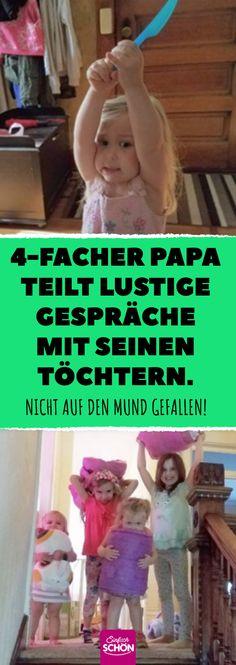 4-facher Papa teilt lustige Gespräche mit seinen Töchtern. #töchter #tochter #kinder #Papa #vater #familie #lustig #frech #jamesbreakwell