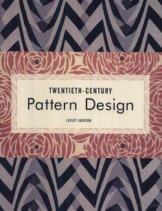 Twentieth Century Pattern Design - Lesley Jackson