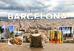 City Guide Barcelona für 3 Tage – Reisetipps, Sehenswürdigkeiten, Highlights, Insidertipps und Must Sees die jeder besichtigt und gemacht haben sollte.