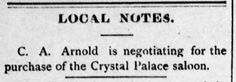 Vintage Tombstone Daily Epitaph Daily Note from Sunday, January 31, 1886. Arnold looks to purchase the Crystal Palace Saloon from Wehrfritz & Caesar, breaking up a long-time partnership. Will it happen? Click here to find out>