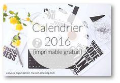 ✿ Calendrier 2016 {imprimable gratuit} - {astuces} ORGANISATION maison