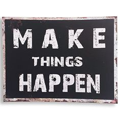 Make Things Happen, Word Art Plaque, Urban Grunge Style S...