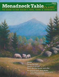 Monadnock Table - Spring 2012 - Check out the article about East Hill Farm School on Page 19!