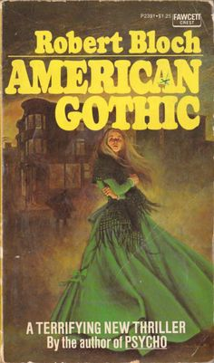 """""""American Gothic"""" by Robert Bloch -- Newspaper reporter Crystal finds herself falling for the psychotic murderer she's investigating."""