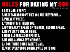 Rules For Dating My Son There has to be rules for dating my son, too, not just my daughter!