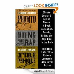 RIP Elmore Leonard.  Your witty, tight prose and unforgettable characters are a gift to all of us.  Amazon.com: Elmore Leonard Raylan Givens 3-Book Collection: Pronto, Riding the Rap, Fire in the Hole eBook: Elmore Leonard: Kindle Store