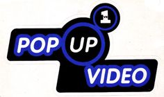 Pop, pop up VIDEOOOO
