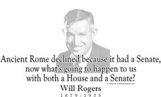 """ThinkerShirts.com presents Will Rogers and his famous quote """"Ancient Rome declined because it has a Senate, now what's going to happen to us with both a House and a Senate?"""" Available in men, women and youth sizes"""