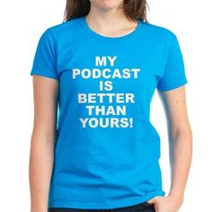 Women's dark color Caribbean blue t-shirt with My Podcast Is Better Than Yours! theme. With the ability to be on every cellphone, laptop, tablet or desktop the future of podcasting is bright and endless. Available in black, red, pink, navy blue, Caribbean blue, charcoal Heather grey, Kelly green; small, medium, large, x-large, 2x-large size for only $26.99. Go to the link to purchase the product and to see other options – http://www.cafepress.com/stmpibty