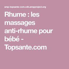 Rhume : les massages anti-rhume pour bébé - Topsante.com