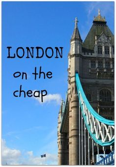London on the Cheap. How we're living ( or is it travelling?) in London, on a small income and still saving to travel full time next year. And LOVING it! #familytravel #London #UK