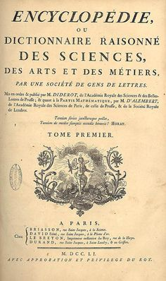 The crowning achievement of the French Enlightenment, the Encyclopedie  was edited by Denis Diderot with a 'Preliminary discourse' by Jean D'Alembert. It is structured in the tradition of Pierre Bayle and its contours and vocabulary bear the stamp of Locke. Contributors included Voltaire, Rousseau and Montesquieu. It was suppressed in 1759 by royal decree because of its anti-clerical and humanistic tone.