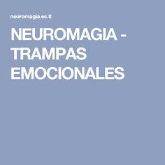 NEUROMAGIA - TRAMPAS EMOCIONALES