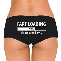 "Fart Loading ""Please Stand By"" Low Rise Boyshort"