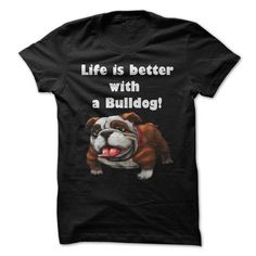 life is better with bulldog T-Shirts, Hoodies ==►► Click Image to Shopping NOW!