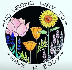 "I LOOOVE this message from ""There is no wrong way to have a body. There is no wrong way to love your body. There is no wrong way to feel about your body at all. How are you supporting your body in Radical Self-Love today? Body Positivity, Body Positive Quotes, Positive Body Image, Fat Positive, Positive Vibes, Body Love, Loving Your Body, Perfect Body, Go And Love Yourself"