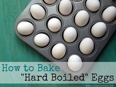 How to Bake Hard Boiled Eggs in Your Oven peel perfect each time!