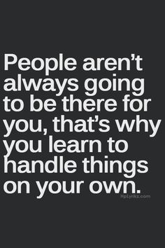 Handle things on your own.