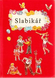 Slabikář z dřívějších časů, moc pěkný :-) Thing 1, Inspirational Books, Retro, Montessori, Childhood Memories, Literacy, Kindergarten, Preschool, Funny Pictures
