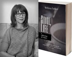 My interview with Melissa Volker, author of DELILAH OF SUNHATS AND SWANS and STILL, LIFE.