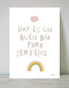 Láminas para niños con mensajes positivos Motivational Quotes For Kids, Home Quotes And Sayings, Life Quotes, Inspirational Quotes, Happy Thoughts, Positive Thoughts, Positive Quotes, Spanish Phrases, Spanish Quotes