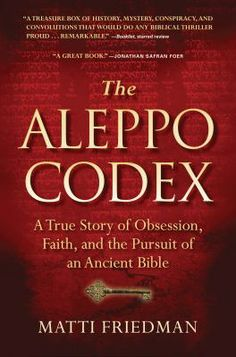 This true-life detective story unveils the journey of a sacred text--the tenth-century annotated bible known as the Aleppo Codex--from its hiding place in a Syrian synagogue to the newly founded state of Israel.