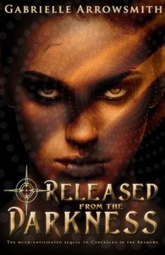 Amazon.com: Released from the Darkness (Concealed in the Shadows Book 2) eBook: Gabrielle Arrowsmith: Kindle Store
